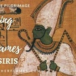 Dancing in Her Flames * Isis & Osiris: an Archetypal Journey