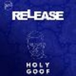 Release presents: Holy Goof
