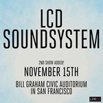 LCD Soundsystem at Bill Graham Civic Auditorium - Two Nights!