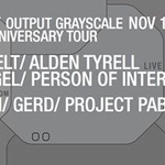 Output Grayscale | Clone Anniversary Tour: Legowelt/ Alden Tyrell/ FIT Siegel/ Person Of Interest