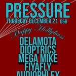 Pressure with Delamota / Dioptrics / Mega Mike / Fiyafly