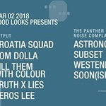 Good Looks Presents | Croatia Squad/ Dom Dolla/ Kill Them With Colour / Astronomar at Output