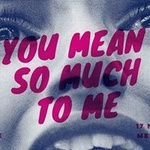 You mean so much to me - Melkweg Expo