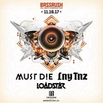 Bassrush ft. MUST DIE!, LNY TNZ, Loadstar