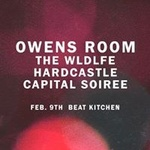 Owens Room with The Wldlfe, Hardcastle & Capital Soiree at Beat Kitchen