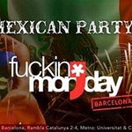 Fuckin' Monday - Mexican Party: Free OPEN BAR @City Hall!
