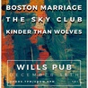 Boston Marriage, The Sky Club, Kinder Than Wolves