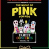 The Rock and Roll Playhouse Presents: The Music of Pink for Kids
