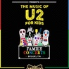 The Rock and Roll Playhouse Presents: The Music of U2 for Kids