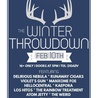 The Winter Throwdown  ft. Delirious Nebula, Runaway Cigars, Violet's Gun, Manxome Foe, Hellocentral, Kaepora, Los Hitos, The Rainbow Treatment, Atom Jetty, The Weird