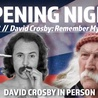 BT-01 OPENING NIGHT RED CARPET GALA - DAVID CROSBY: REMEMBER MY NAME