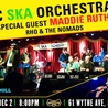 NYC Ska Orchestra with special guest Maddie Ruthless