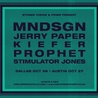 MNDSGN,  Jerry Paper, Kiefer, Prophet & Stimulator Jones (Dallas)