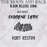 THE MOON AND BACK: ALBUM RELEASE SHOW