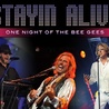 STAYIN ALIVE: ONE NIGHT OF THE BEE GEES