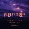 FIELD TRIP 039: PROK | FITCH + LEFTWING & KODY