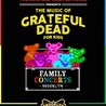 The Rock and Roll Playhouse Presents: The Music of Grateful Dead for Kids ft. Stella Blue's Band