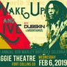 7th Annual Bob Marley Bday Feat. Wake Up And Live w/ Dubskin, MountainUs